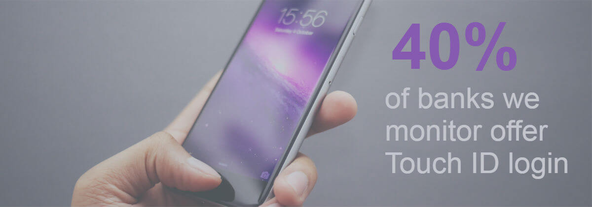 Touch ID stat - 40% of banks we monitor offer Touch ID